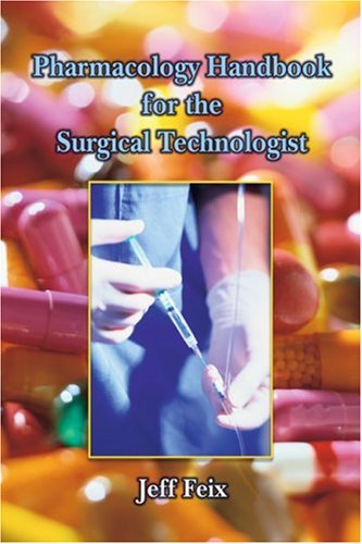 Pharmacology Handbook for Surgical Technologists   2006 9781401871680 Front Cover