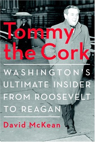 Tommy the Cork Washington's Ultimate Insider from Roosevelt to Reagan  2003 edition cover