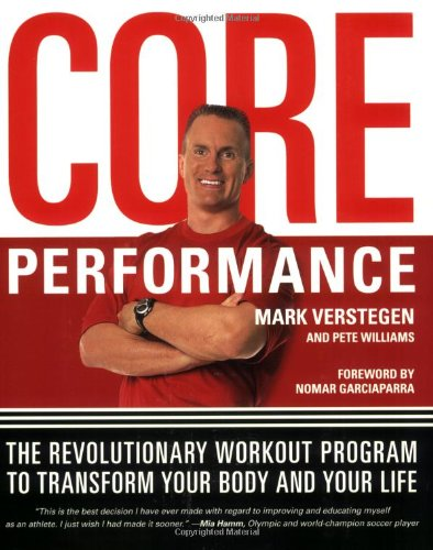 Core Performance The Revolutionary Workout Program to Transform Your Body and Your Life  2008 edition cover