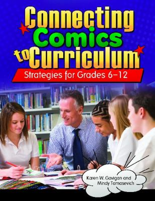 Connecting Comics to Curriculum Strategies for Grades 6 -12  2011 edition cover