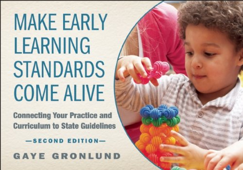 Make Early Learning Standards Come Alive, Second Edition Connecting Your Practice and Curriculum to State Guidelines  2014 edition cover