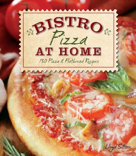 Bistro at Home 130 Pizza & Flatbread Recipes  2010 edition cover