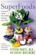 Superfoods Rx Fourteen Foods That Will Change Your Life N/A edition cover