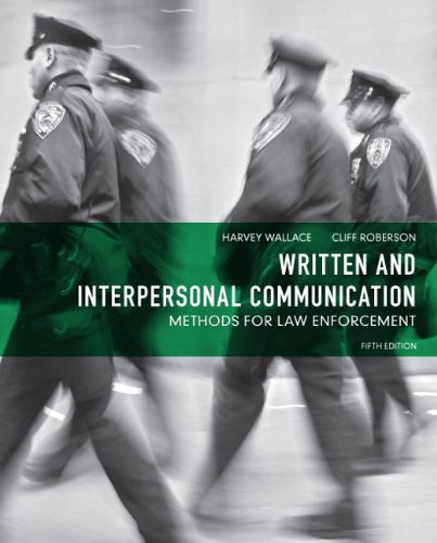 Written and Interpersonal Communication Methods for Law Enforcement 5th 2013 (Revised) edition cover