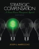 Strategic Compensation A Human Resource Management Approach 8th 2015 9780133486681 Front Cover