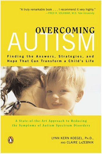 Overcoming Autism Finding the Answers, Strategies, and Hope That Can Transform a Child's Life  2004 edition cover