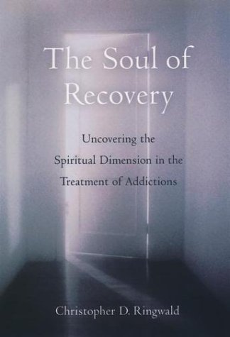 Soul of Recovery Uncovering the Spiritual Dimension in the Treatment of Addictions  2002 edition cover