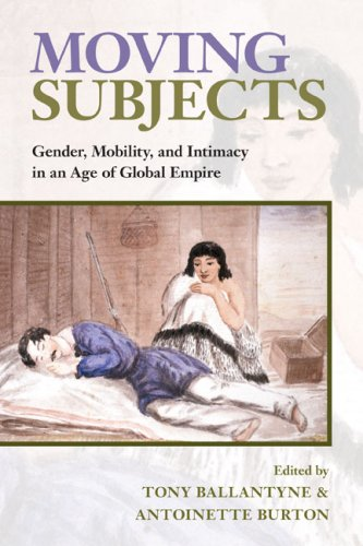 Moving Subjects Gender, Mobility, and Intimacy in an Age of Global Empire  2009 9780252075681 Front Cover
