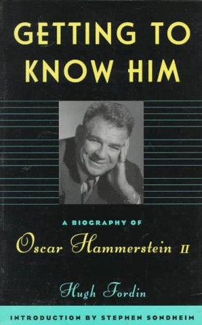 Getting to Know Him A Biography of Oscar Hammerstein II N/A edition cover