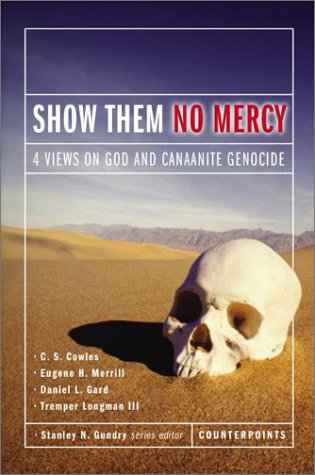 Show Them No Mercy 4 Views on God and Canaanite Genocide  2003 edition cover