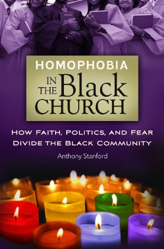 Homophobia in the Black Church How Faith, Politics, and Fear Divide the Black Community N/A 9780313398681 Front Cover