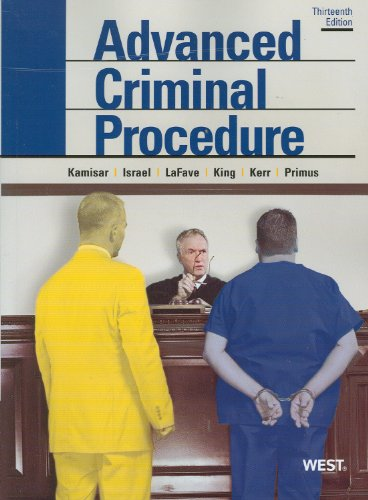 Advanced Criminal Procedure Cases, Comments and Questions 13th 2012 (Revised) edition cover