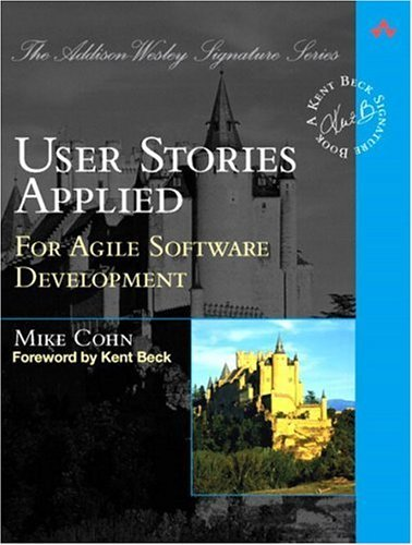 User Stories Applied For Agile Software Development  2004 edition cover