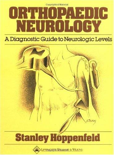 Orthopaedic Neurology A Diagnostic Guide to Neurologic Levels  1977 edition cover