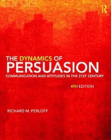 Dynamics of Persuasion Communication and Attitudes in the Twenty-First Century 4th 2010 (Revised) edition cover