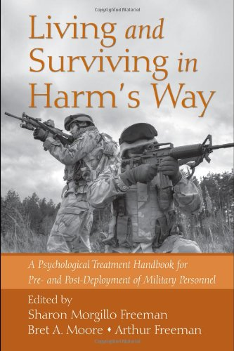 Living and Surviving in Harm's Way A Psychological Treatment Handbook for Pre- and Post Deployment of Military Personnel  2009 9780415988681 Front Cover