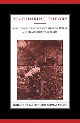 Re-Thinking Theory A Critique of Contemporary Literary Theory and an Alternative Account  2010 9780521128681 Front Cover