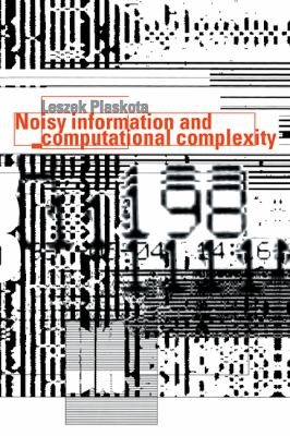 Noisy Information and Computational Complexity   1996 9780521553681 Front Cover