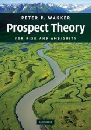 Prospect Theory For Risk and Ambiguity  2010 edition cover