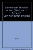 Communication Theories in Action An Introduction 1st 1997 edition cover