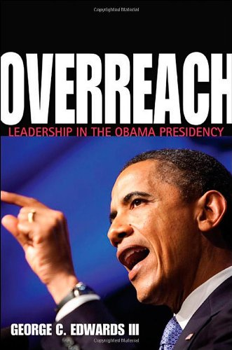 Overreach Leadership in the Obama Presidency  2012 edition cover