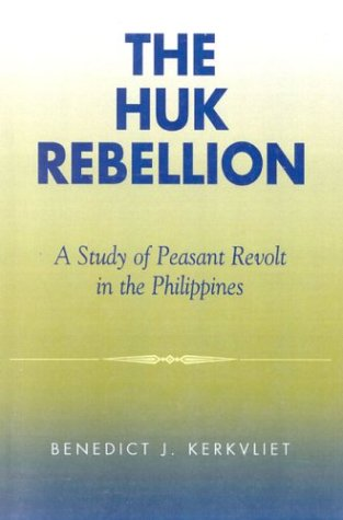 Huk Rebellion A Study of Peasant Revolt in the Philippines 2nd 2002 9780742518681 Front Cover