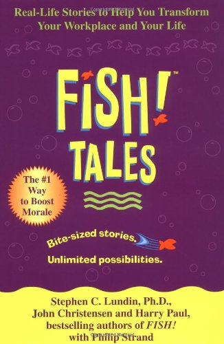 Fish! Tales Real-Life Stories to Help You Transform Your Workplace and Your Life  2002 edition cover