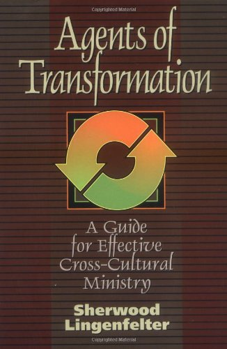 Agents of Transformation A Guide for Effective Cross-Cultural Ministry N/A edition cover