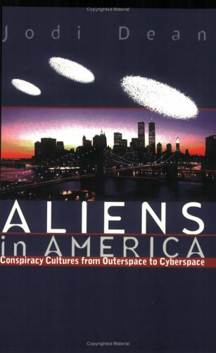 Aliens in America Conspiracy Cultures from Outerspace to Cyberspace  1998 edition cover