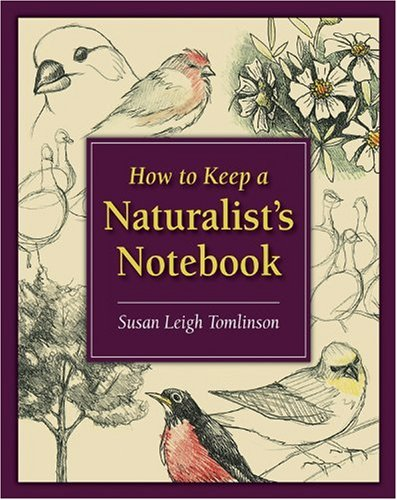 How to Keep a Naturalist's Notebook   2010 edition cover