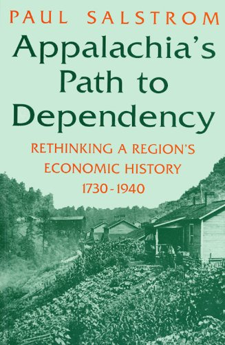 Appalachia's Path to Dependency Rethinking a Region's Economic History, 1730-1940 N/A edition cover