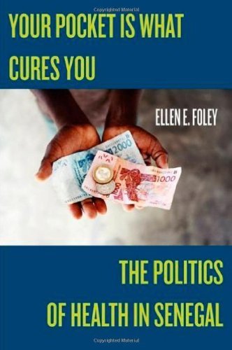Your Pocket Is What Cures You The Politics of Health in Senegal  2010 edition cover