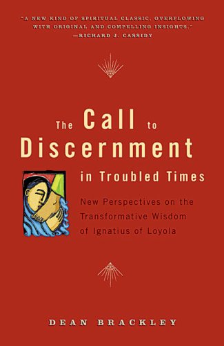 Call to Discernment in Troubled Times New Perspectives on the Transformative Wisdom of Ignatius of Loyola  2004 edition cover