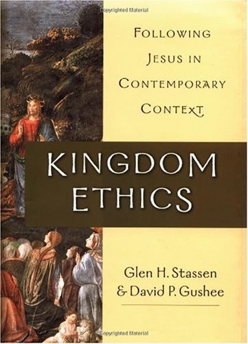 Kingdom Ethics Following Jesus in Contemporary Context  2002 edition cover