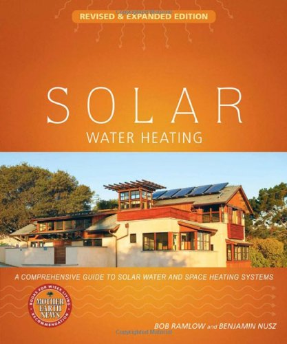 Solar Water Heating A Comprehensive Guide to Solar Water and Space Heating Systems  2010 (Revised) edition cover