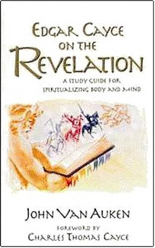 Edgar Cayce on the Revelation A Study Guide for Spiritualizing Body and Mind  2000 9780876044681 Front Cover
