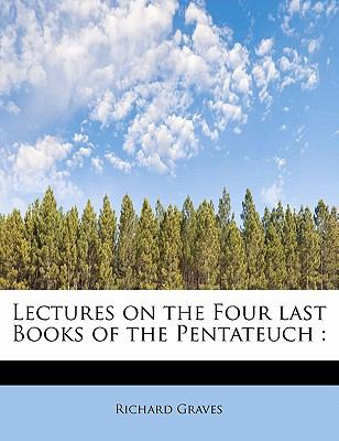Lectures on the Four Last Books of the Pentateuch N/A 9781116530681 Front Cover