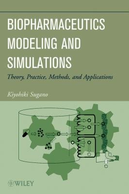 Biopharmaceutics Modeling and Simulations Theory, Practice, Methods, and Applications  2012 9781118028681 Front Cover