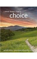 I Never Knew I Had a Choice: Explorations in Personal Growth  2013 edition cover