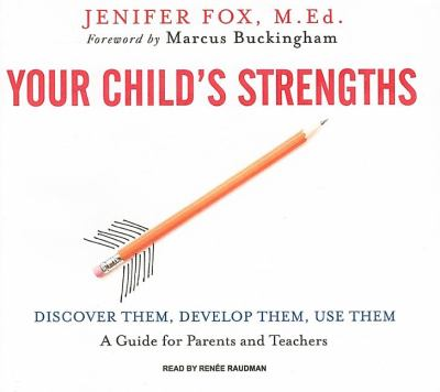 Your Child's Strengths: Discover Them, Develop Them, Use Them, Library Edition  2008 9781400136681 Front Cover