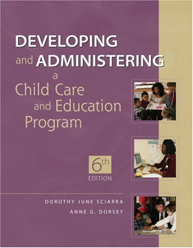 Developing and Administering a Child Care Education Program  6th 2007 (Revised) edition cover
