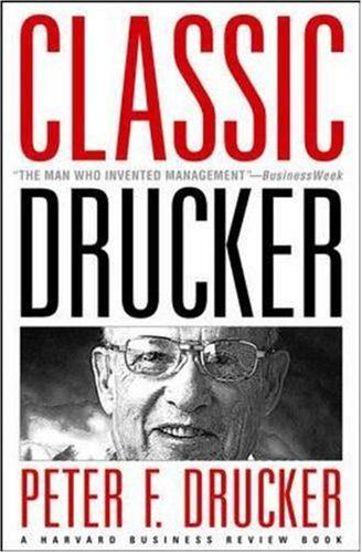 Classic Drucker The Man Who Invented Management  2006 9781422101681 Front Cover