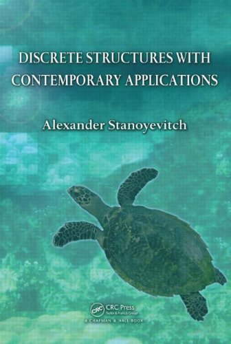 Discrete Structures with Contemporary Applications   2011 9781439817681 Front Cover