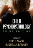 Child Psychopathology  3rd 2014 (Revised) 9781462516681 Front Cover