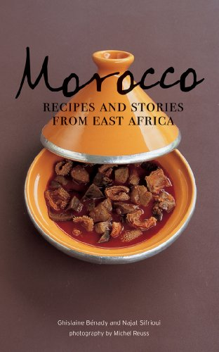 Morocco Recipes and Stories from East Africa  2009 9781552859681 Front Cover