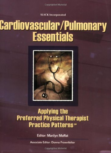 Cardiovascular/Pulmonary Essentials Applying the Preferred Physical Therapist Practice Patterns  2007 edition cover