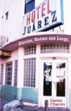 Hotel Ju�rez Stories, Rooms and Loops N/A edition cover