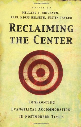 Reclaiming the Center Confronting Evangelical Accommodation in Postmodern Times  2004 edition cover