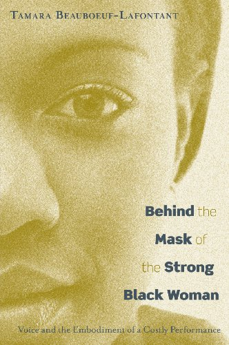 Behind the Mask of the Strong Black Woman Voice and the Embodiment of a Costly Performance  2009 edition cover