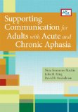 Supporting Communication for Adults with Acute and Chronic Aphasia   2013 edition cover